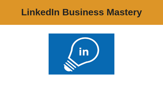 LinkedIn Business Mastery